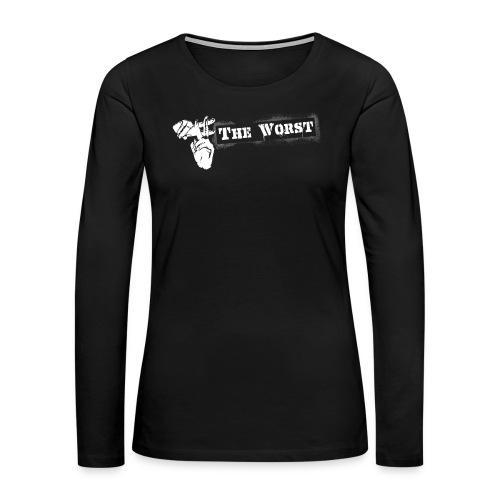 Hashtag The worst  - Women's Premium Long Sleeve T-Shirt