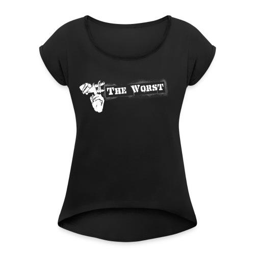 Hashtag The worst  - Women's Roll Cuff T-Shirt