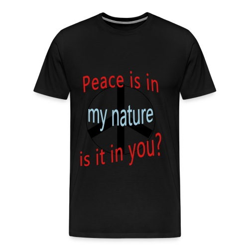 Peace Is in My Nature - Men's Premium T-Shirt