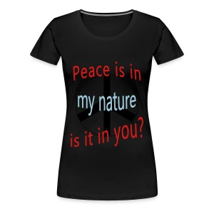 Peace Is in My Nature - Women's Premium T-Shirt