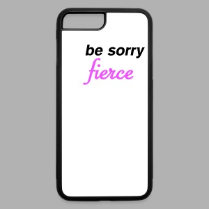 Don't be sorry be fierce - iPhone 7 Plus/8 Plus Rubber Case