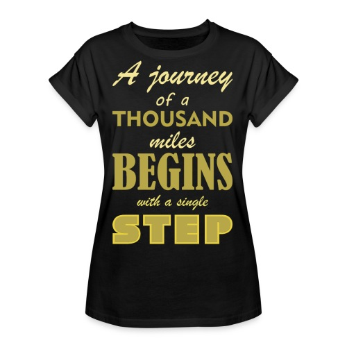 A Journey Of A Thousand Miles - Women's Relaxed Fit T-Shirt