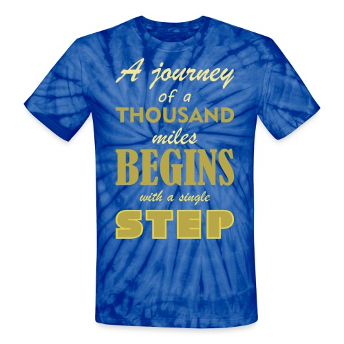 A Journey Of A Thousand Miles - Unisex Tie Dye T-Shirt