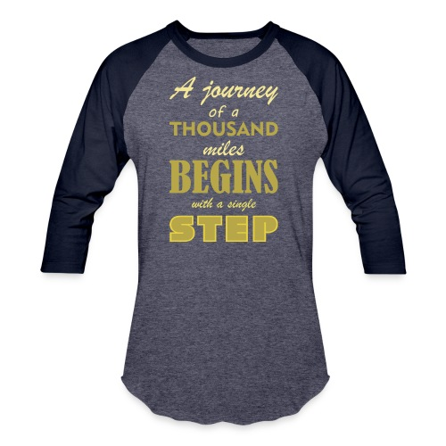 A Journey Of A Thousand Miles - Baseball T-Shirt