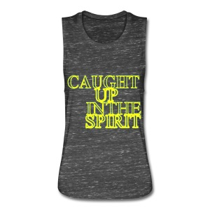 Caught Up in the Spirit - Women's Flowy Muscle Tank by Bella