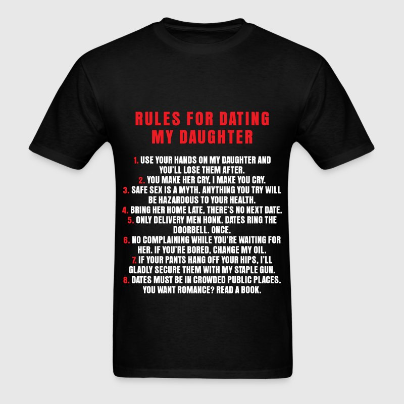 Dating - Rules For Dating My Daughter - Men's T-Shirt