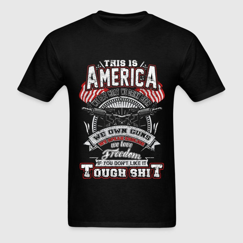 America - We eat meat,We drink beer.We own gun - Men's T-Shirt