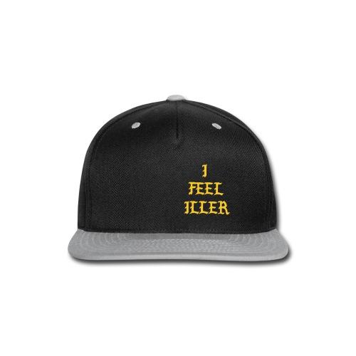 I FEEL ILLER - Snap-back Baseball Cap