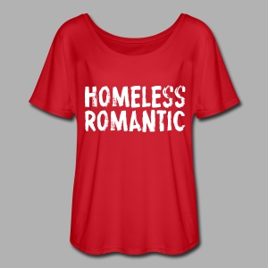 Homeless Romantic - Women's Flowy T-Shirt