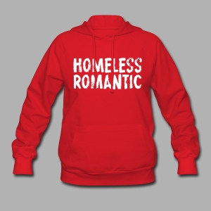 Homeless Romantic - Women's Hoodie