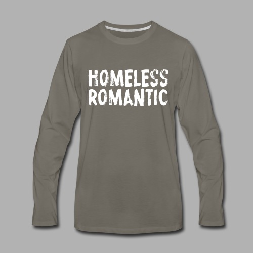 Homeless Romantic - Men's Premium Long Sleeve T-Shirt