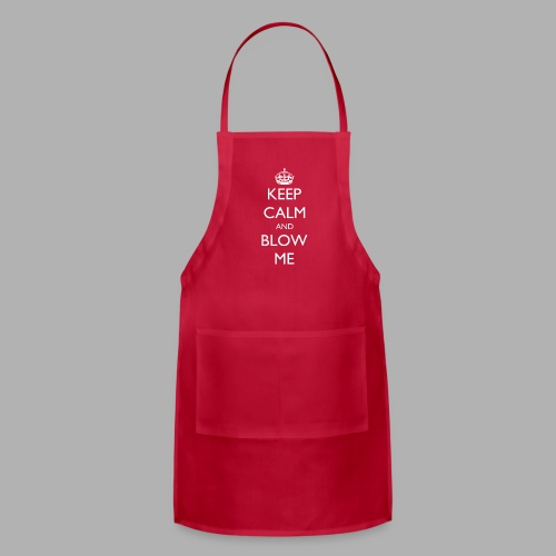 Keep Calm and Blow Me - Adjustable Apron
