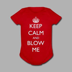 Keep Calm and Blow Me - Short Sleeve Baby Bodysuit