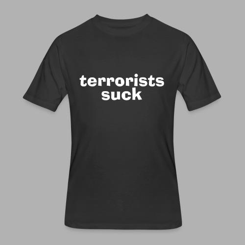 Terrorists Suck - Men's 50/50 T-Shirt