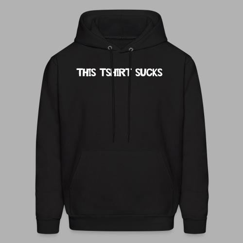 This T-Shirt Sucks - Men's Hoodie