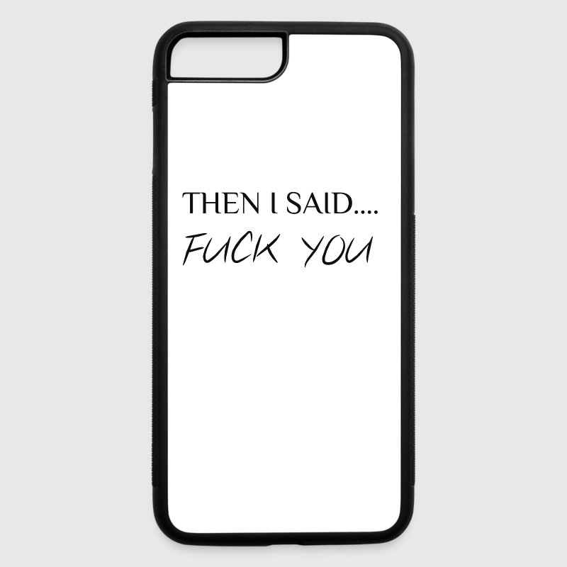 FUCK YOU Accessories - iPhone 7 Plus Rubber Case