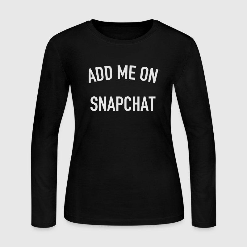 Add me on snapchat Long Sleeve Shirts - Women's Long Sleeve Jersey T-Shirt