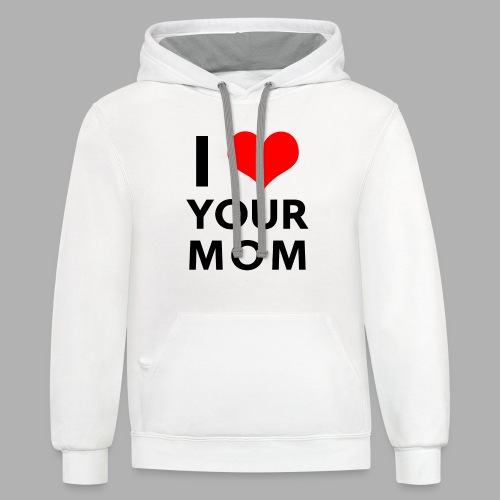 I heart your mom - Contrast Hoodie