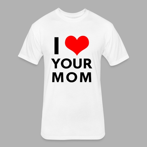 I heart your mom - Fitted Cotton/Poly T-Shirt by Next Level