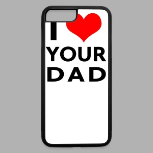 I heart your dad - iPhone 7 Plus/8 Plus Rubber Case