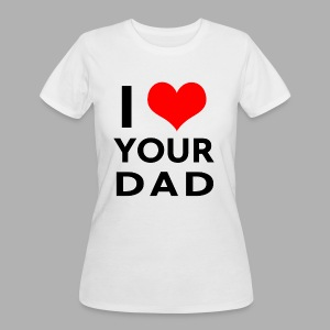 I heart your dad - Women's 50/50 T-Shirt