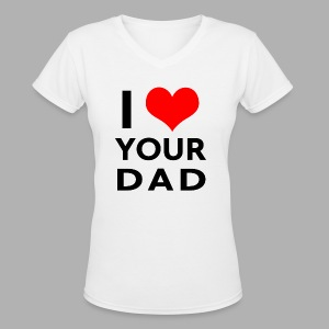 I heart your dad - Women's V-Neck T-Shirt