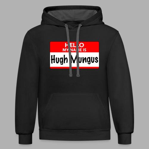 My Name is Hugh Mungus - Contrast Hoodie