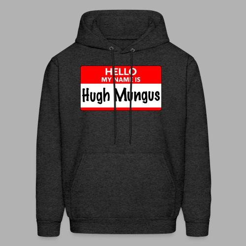 My Name is Hugh Mungus - Men's Hoodie
