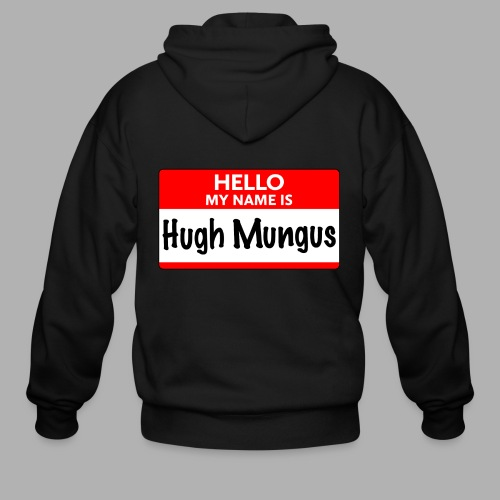 My Name is Hugh Mungus - Men's Zip Hoodie