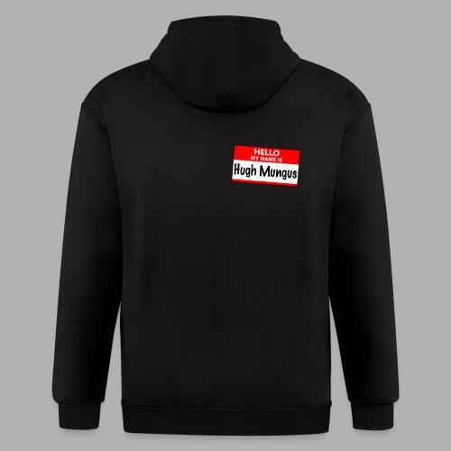 Hello my name is Hugh Mungus - Men's Zip Hoodie