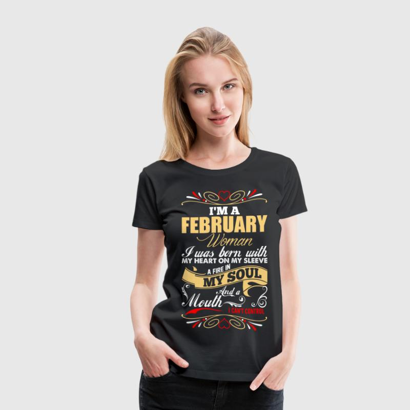 Im A February Woman T-Shirts - Women's Premium T-Shirt