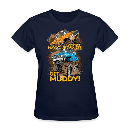 Yota Get Muddy Lifted Trucks - Women's T-Shirt