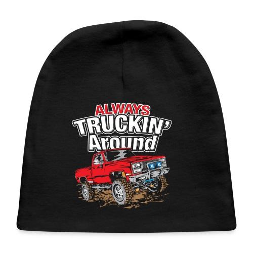Alway's Truckin Around - Baby Cap