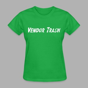 Vendor Trash - Women's T-Shirt