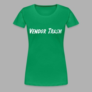 Vendor Trash - Women's Premium T-Shirt