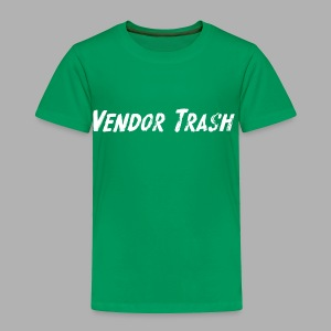 Vendor Trash - Toddler Premium T-Shirt