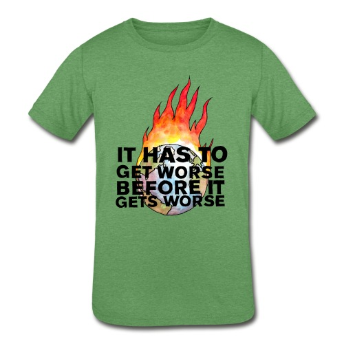 It Has To Get Worse... Tote Bag - Kids' Tri-Blend T-Shirt
