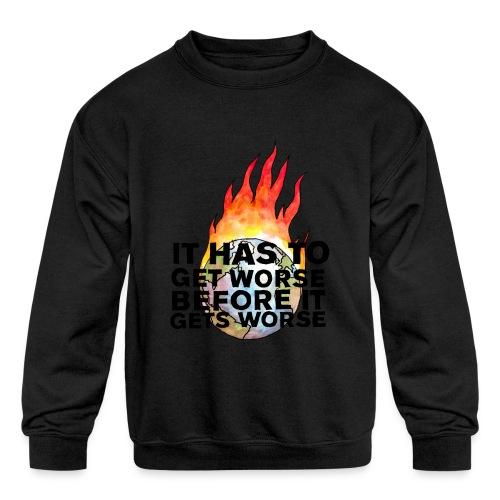 It Has To Get Worse... Tote Bag - Kid's Crewneck Sweatshirt