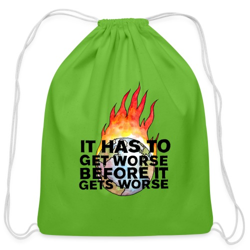 It Has To Get Worse... Tote Bag - Cotton Drawstring Bag