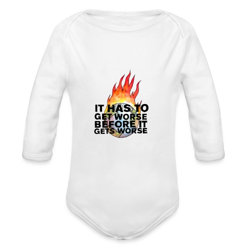 It Has To Get Worse... Tote Bag - Organic Long Sleeve Baby Bodysuit