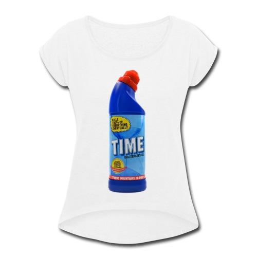 Time Bleach - Women's T-Shirt - Women's Roll Cuff T-Shirt