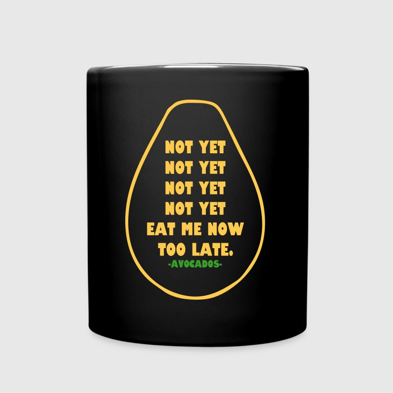 NOT YET EAT ME NOW TOO LATE AVOCADOS Mugs & Drinkware - Full Color Mug