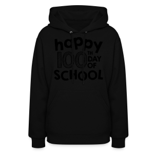 Happy 100th Day of School | Chalk - Women's Hoodie