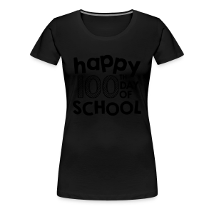 Happy 100th Day of School | Chalk - Women's Premium T-Shirt