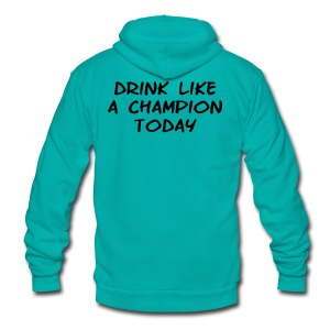 Drink Like a Champion Today Shirt - Unisex Fleece Zip Hoodie