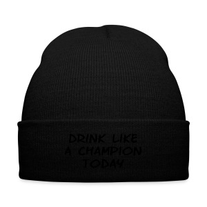 Drink Like a Champion Today Shirt - Knit Cap with Cuff Print