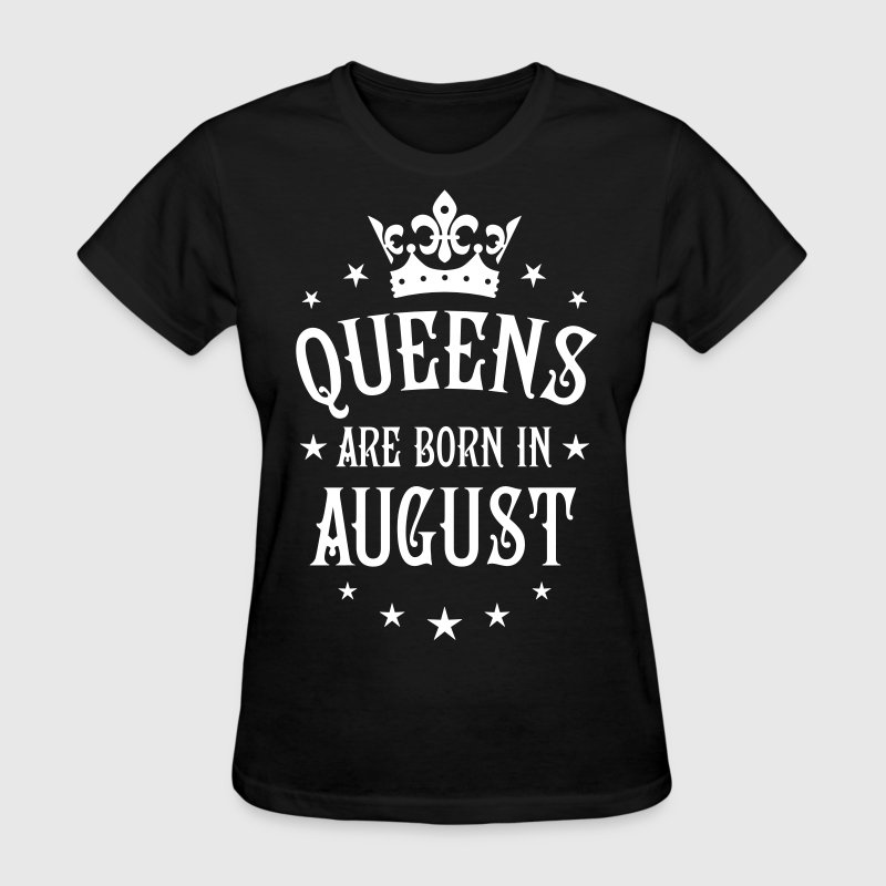 Queens are born in August Crown Stars sexy Woman T - Women's T-Shirt