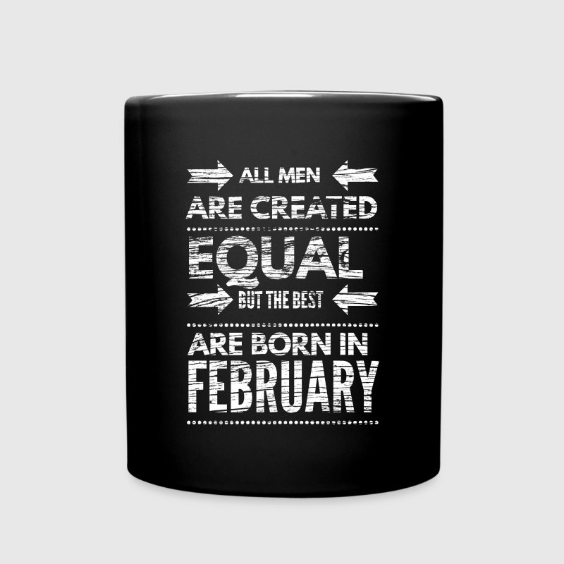 Funny birthday quote best men born in february  Mugs & Drinkware - Full Color Mug