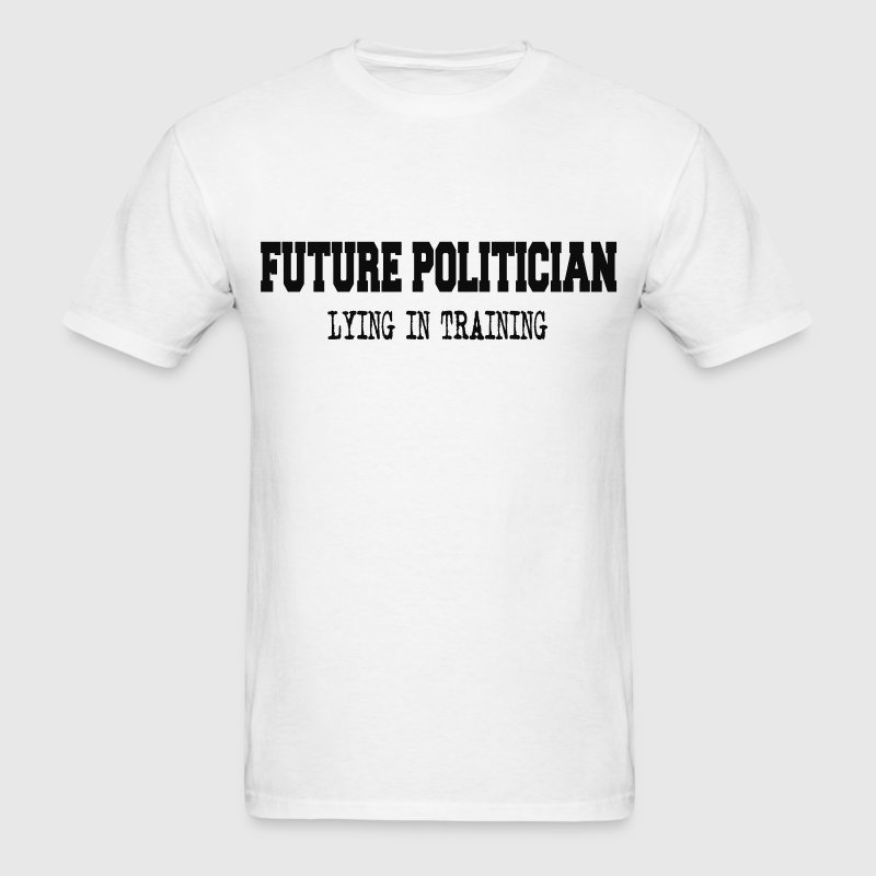 FUTURE POLITICIAN T-Shirts - Men's T-Shirt
