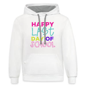 Happy Last Day of School - Contrast Hoodie